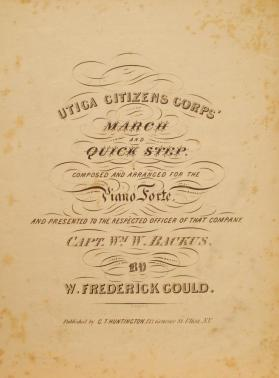 'Utica Citizen's Corps' March and Quick Step' By W. Frederick Gould